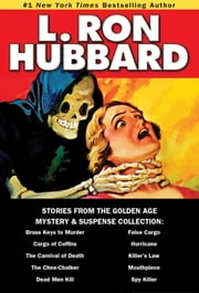 Mystery & Suspense Collection - Mystery Thriller Suspense Short Stories from NYT Best Selling Author ebook by L. Ron Hubbard