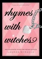 Rhymes with Witches ebook by Lauren Myracle