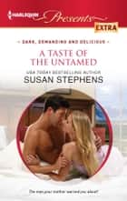 A Taste of the Untamed ebook by Susan Stephens