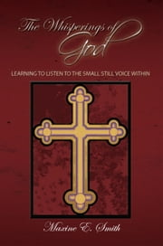 THE WHISPERINGS OF GOD ebook by Maxine E. Smith