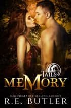 Memory (Tails Book One) ebook by R.E. Butler
