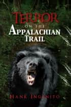 Terror On The Appalachian Trail ebook by Hank Ingenito