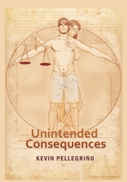 Unintended Consequences ebook by Kevin Pellegrino