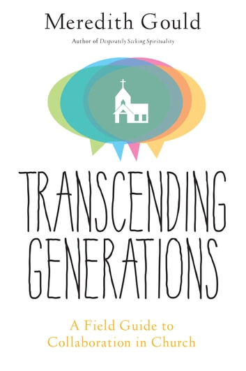 Transcending generations ebook by meredith gould 9780814645871 transcending generations a field guide to collaboration in parishes ebook by meredith gould fandeluxe Choice Image