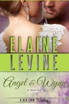 Angel and Wynn: A Red Team Wedding Novella ebook by