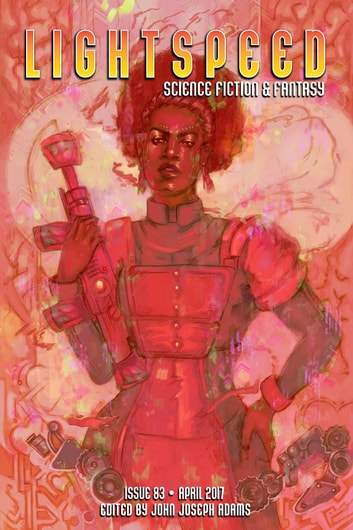 Lightspeed Magazine, Issue 83 (April 2017) ebook by John Joseph Adams,Joseph Allen Hill,Charles Yu,Nancy Kress,Genevieve Valentine,Aliette de Bodard,Carrie Vaughn