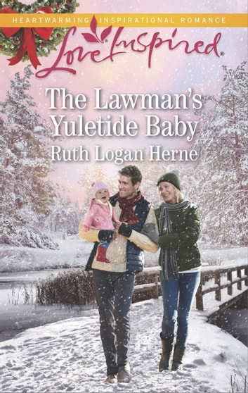 The Lawman's Yuletide Baby ebook by Ruth Logan Herne