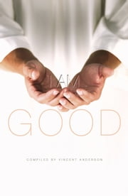 I Am Good ebook by Vincent Anderson