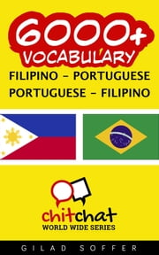 6000+ Vocabulary Filipino - Portuguese ebook by Gilad Soffer
