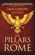 The Pillars of Rome ebook by Jack Ludlow