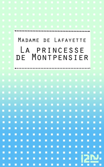 La princesse de Montpensier eBook by Madame de LA FAYETTE,Jacques PERRIN