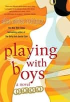 Playing with Boys ebook by Alisa Valdes-Rodriguez