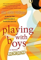 Playing with Boys - A Novel ebook by Alisa Valdes-Rodriguez