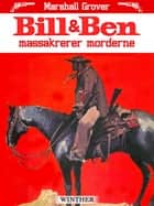 Bill og Ben massakrerer morderne ebook by Marshall Grover