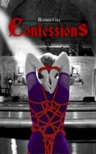 Confessions - Come for the World, #2 ebook by Heather Cole