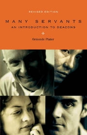 Many Servants - An Introduction to Deacons ebook by Ormonde Plater