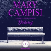 Family Affair Shorts, A: Destiny audiobook by Mary Campisi