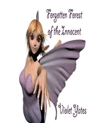 Forgotten Forest of the Innocent ebook by Violet Yates