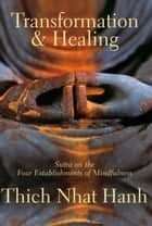 Transformation and Healing ebook by Nhat Hanh,Thich