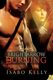 Brightarrow Burning ebook by Isabo Kelly