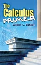 The Calculus Primer ebook by