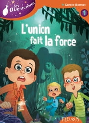 L'union fait la force - Les Aventurêves - tome 1 ebook by Carole Bonnet