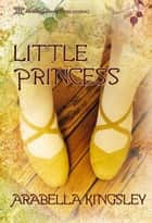 Little Princess ebook by Arabella Kingsley