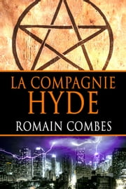 La Compagnie Hyde ebook by Romain Combes