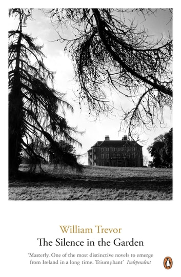 The Silence in the Garden ebook by William Trevor