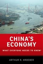 China's Economy - What Everyone Needs to Know® ebook by Arthur R. Kroeber