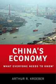 China's Economy - What Everyone Needs to Know? ebook by Arthur R. Kroeber