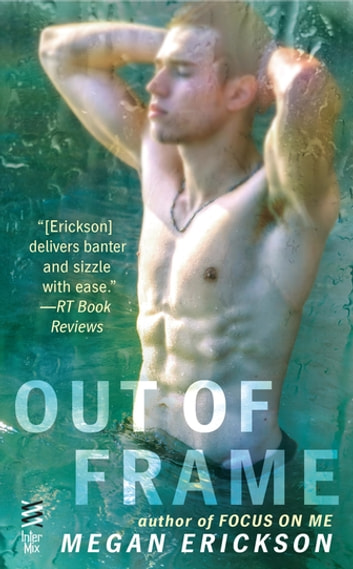 Out of Frame ebook by Megan Erickson