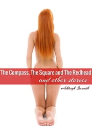 The Compass, The Square and the Redhead - and other stories ebook by Ashleigh Sexsmith