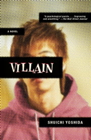 Villain - A Novel ebook by Shuichi Yoshida,Philip Gabriel