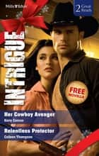 Intrigue Duo Plus Bonus Novella - Her Cowboy Avenger / Relentless Protector / Last Chance Cafe 電子書 by Kerry Connor, Colleen Thompson, Amanda Stevens