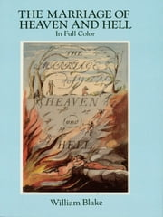 The Marriage of Heaven and Hell - A Facsimile in Full Color ebook by William Blake