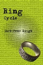 Ring Cycle ebook by Carl-Peter Hough