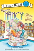 Fancy Nancy: The Dazzling Book Report ebook by Jane O'Connor, Robin Preiss Glasser