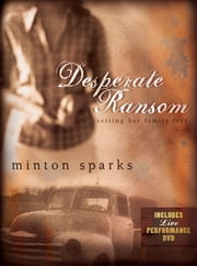 Desperate Ransom - Setting Her Family Free ebook by Minton Sparks