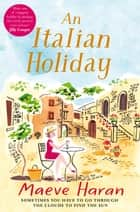 An Italian Holiday ebook by Maeve Haran