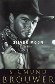 Silver Moon ebook by Sigmund Brouwer