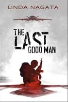 The Last Good Man ebook by