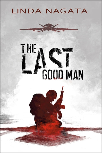 The Last Good Man eBook by Linda Nagata