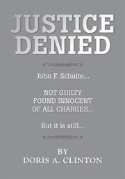 Justice Denied ebook by Doris A. Clinton