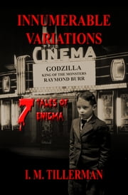 Innumerable Variations - 7 Tales of Enigma ebook by I.M. Tillerman