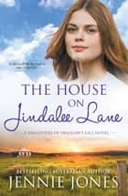 The House On Jindalee Lane eBook by Jennie Jones