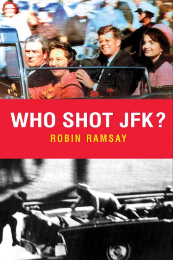 Who Shot JFK? ebook by Robin Ramsay