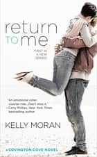 Return to Me ebook by Kelly Moran
