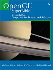 OpenGL Superbible - Comprehensive Tutorial and Reference ebook by Graham Sellers, Richard S Wright Jr., Nicholas Haemel
