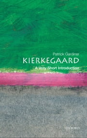 Kierkegaard: A Very Short Introduction ebook by Patrick Gardiner